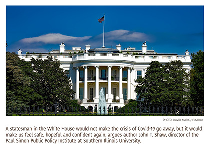 Op-Ed: How Would a World-Class Statesman in the White House Respond to Covid-19?